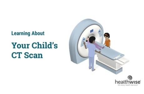 Aprenda sobre la tomografía computarizada de su hijo